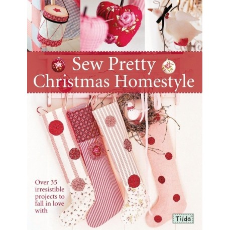 Sew Pretty Christmas Homestyle - 152 pagine