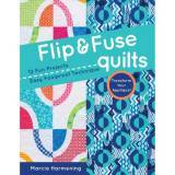 Flip & Fuse Quilts by Marcia Harmening