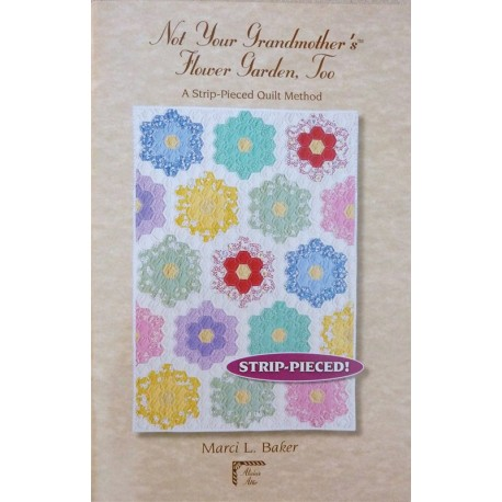 Not Your Grandmother's Flower Garden, Too Pattern - 60 pagine