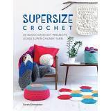Supersize Crochet - 128 pagine