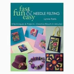 Fast Fun & Easy - Needle Felting
