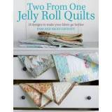 Two from One Jelly Roll Quilts, Pam & Nicky Lintott