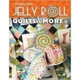 Jelly Roll Quilts & More, Kimberly Einmo