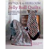 Antique To Heirloom Jelly Roll Quilts, Pam & Nicky Lintott