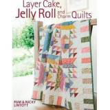 Layer Cake, Jelly Roll & Charm Quilts, Pam & Nicky Lintott