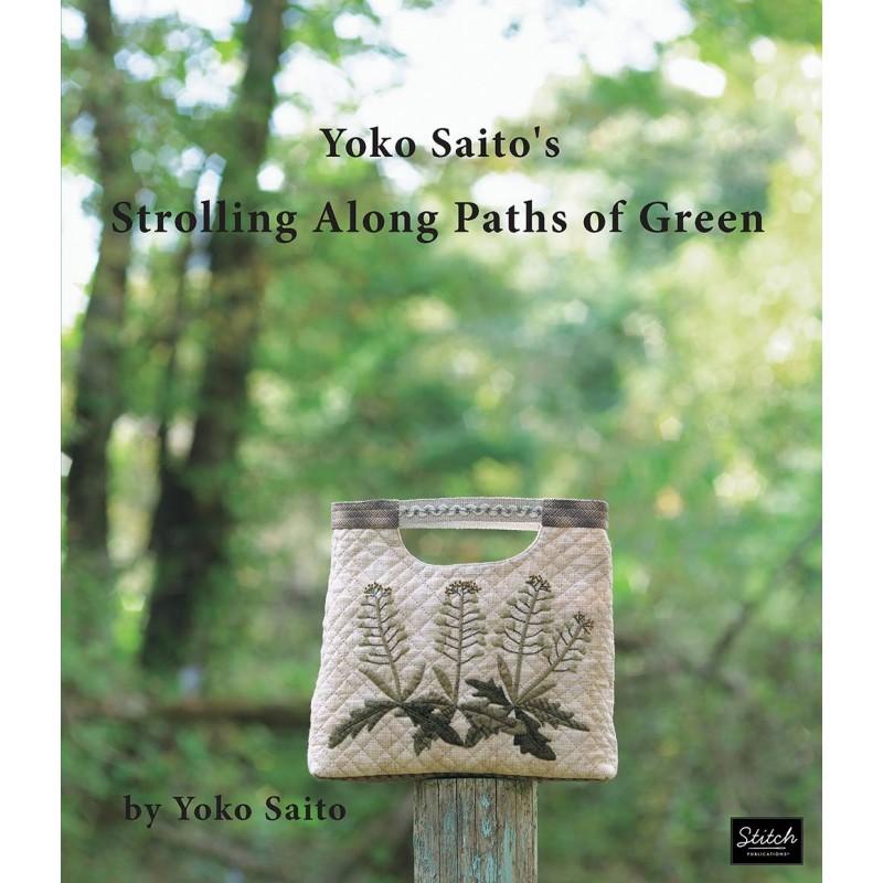 Yoko Saito's Strolling Along Paths of Green - 9780985974626
