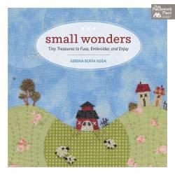Small Wonders di Serena Boffa Soda - Tiny Treasure to Fuse, Embroidery and Enjoy - Martingale - 80 pagine
