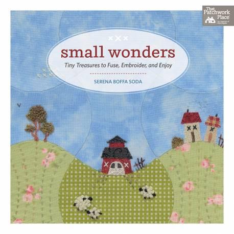 Small Wonders di Stefania Boffa Soda - Tiny Treasure to Fuse, Embroidery and Enjoy - Martingale - 80 pagine