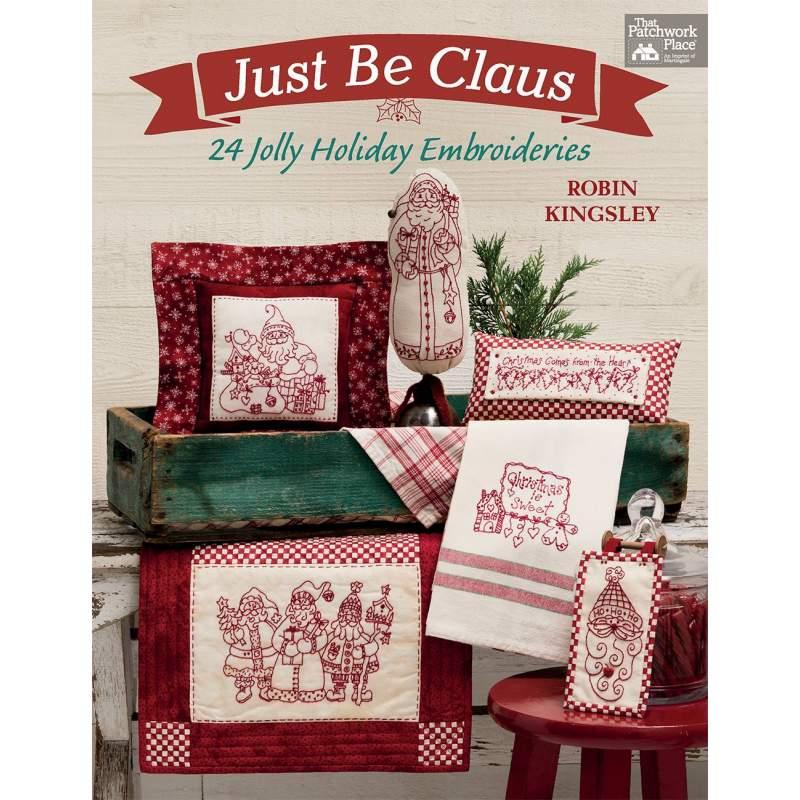 Just Be Claus - 24 Allegri Ricami di Natale - Martingale - 80 pagine