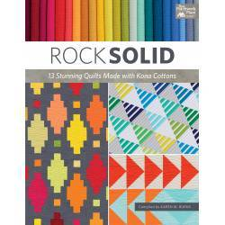 Rock Solid - 13 Stunning Quilts Made with Kona Cottons - 13 Vivaci Quilt con Tessuti Solidi