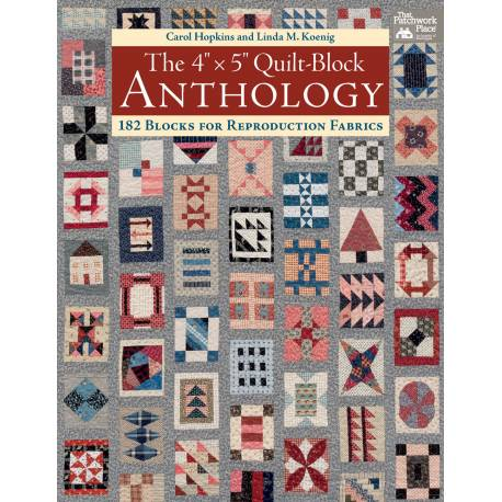 "The 4"" x 5"" Quilt-Block Anthology - 182 Blocks for Reproduction Fabrics"