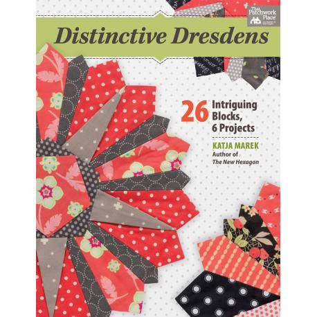 Distinctive Dresdens - 26 Intriguing Blocks, 6 Projects