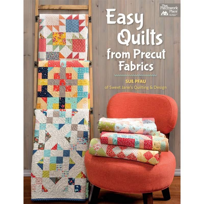 Easy Quilts from Precut Fabrics - Quilt Semplici utilizzando Tessuto Pretagliato