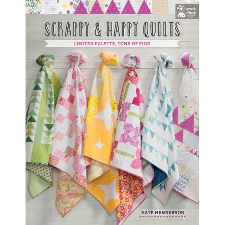 Scrappy and Happy Quilts - Limited Palette, Tons of Fun! - Pochi Colori, Tanto Divertimento!