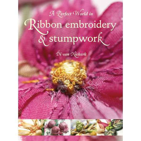 A Perfect World in, Ribbon Embroidery and Stumpwork