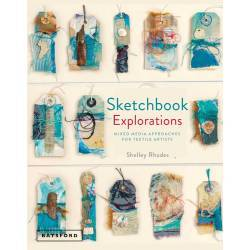 Sketchbook Explorations, for mixed-media and textile artists