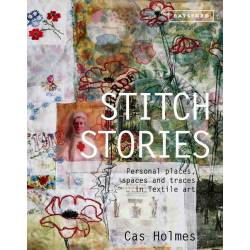 Stitch Stories, Personal places, spaces and traces in textile art