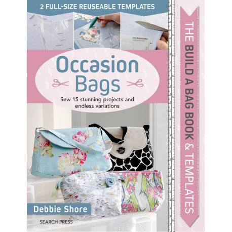 Build a Bag: Occasion Bags -Sew 15 Stunning Projects and Endless Variations