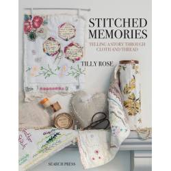 Stitched Memories, Telling a Story through Cloth and Thread di Tilly Rose