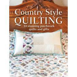 Country Style Quilting: 14 Straordinari Quilt Patchwork e Regali - Lynette Anderson