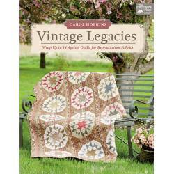 Vintage Legacies - Wrap Up in 14 Ageless Quilts for Reproduction Fabrics