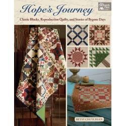 Hope's Journey - Classic Blocks, Reproduction Quilts, and Stories of Bygone Days