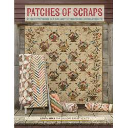 Patches of Scraps - 17 Quilt Patterns and a Gallery of Inspiring Antique Quilts