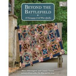 Beyond the Battlefield - 14 Scrappy Civil War Quilts