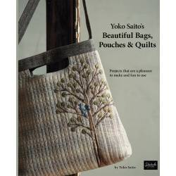 Yoko Saito's Beautiful Bags, Pouches & Quilts - Projects That Are a Pleasure to Make and Fun to Use