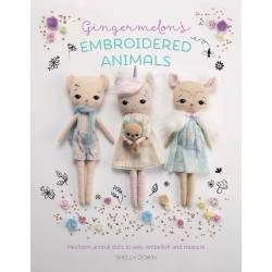Gingermelon's Embroidered Animals, Heirloom Dolls to Sew, Embellish and Treasure