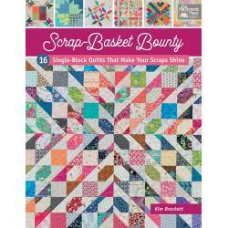 Scrap-Basket Bounty - 16 Single-Block Quilts That Make Your Scraps Shine - by Kim Brackett