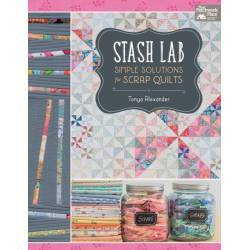 Stash Lab - Simple Solutions for Scrap Quilts - by Tonya Alexande