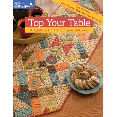Top Your Table - 10 Quilts in Different Shapes and Sizes