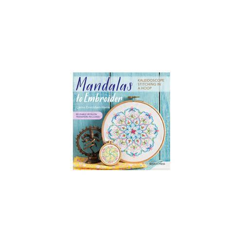 Mandalas to Embroider - Kaleidoscope stitching in a hoop by Carina Envoldsen-Harris