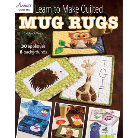 Learn to Make Quilted Mug Rugs - 48 pagine