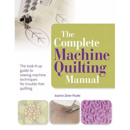 The Complete Machine Quilting Manual - 128 pagine