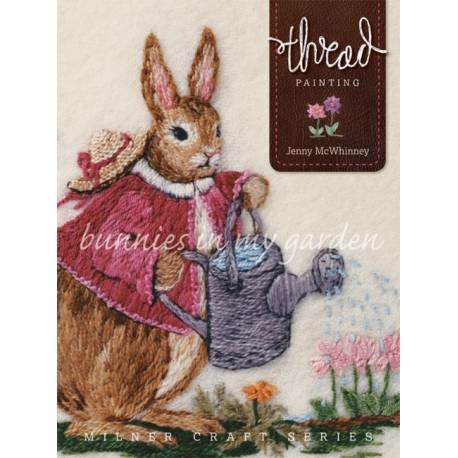 Thread Painting: Bunnies in My Garden by Jenny McWhinney - 120 pag