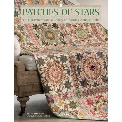 Patches of Stars - 17 Quilt Patterns and a Gallery of Inspiring Antique Quilts