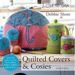 Love to Sew: Quilted Covers & Cosies - 64 pagine