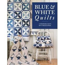 Blue & White Quilts: 13 Remarkable Quilts With Timeless Appeal from Top Designers - 96 pagine