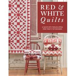 Red & White Quilts: 14 Quilts With Timeless Appeal from Today's Top Designers - Martingale