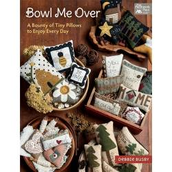 Bowl Me Over - A Bounty of Tiny Pillows to Enjoy Every Day, Debbie Busby