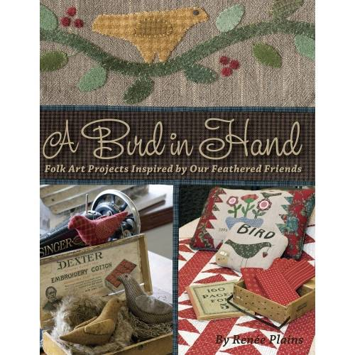 A Bird in Hand: Folk Art Projects Inspired by Our Feathered Friends, Renee Plains
