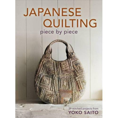 Japanese Quilting piece by piece - 29 stitched projects from Yoko Saito