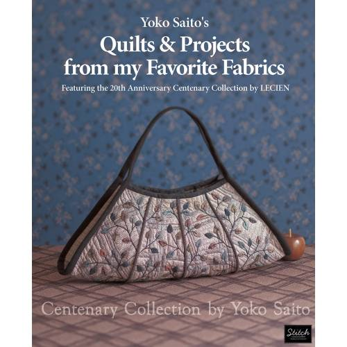 Yoko Saito's Quilts & Projects from my Favorite Fabrics