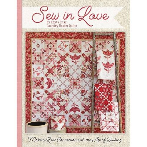 Sew In Love, Edyta Sitar - Make a Love Connection with the Art of Quilting