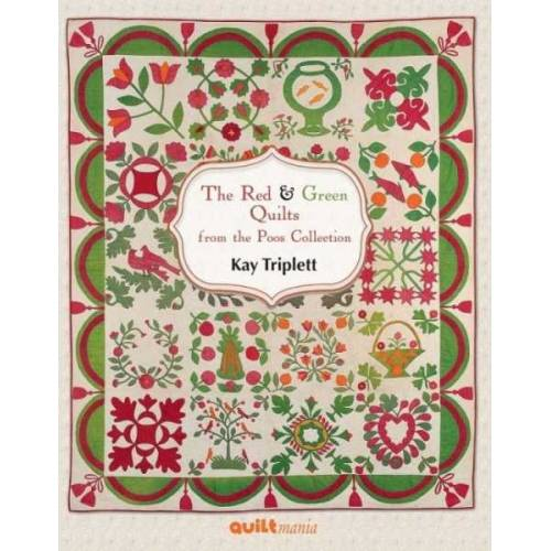 The Red and Green Quilts from the Poos Collection, Key Triplett