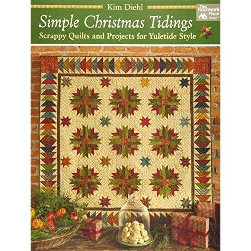 Simple Christmas Tidings, Scrappy Quilts and Projects for Yuletide Style, Kim Diehl