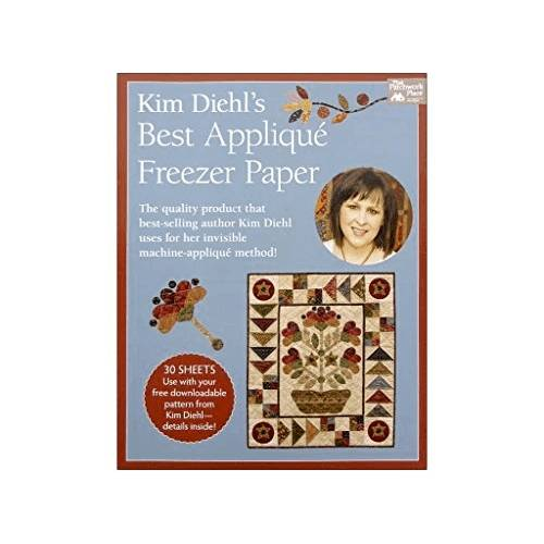 Kim Diehl's Best Applique Freezer Paper, Kim Diehl