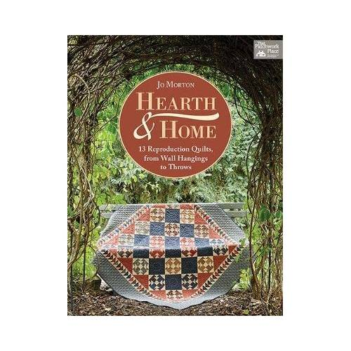 Hearth & Home : 13 Reproduction Quilts, from Wall Hangings to Throws, Jo Morton